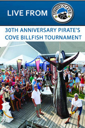 30th Pirate's Cove Billfish Tournament