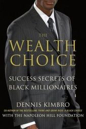 The Wealth Choice: Booksigning and Lecture with Author Dennis Kimbro