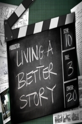 How to Live a Better Story Part II 9:30am CDT Worship experience