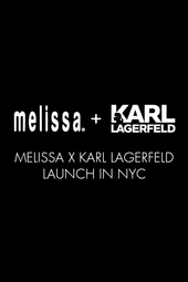 MELISSA X KARL LAGERFELD LAUNCH IN NYC