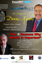 The 6 Reasons Why Wealth Is Important - George Fraser and Dennis Kimbro