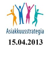 Asiakkuusstrategia 15.4.2013