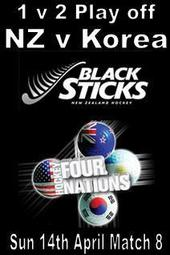 Four Nations Match 8 - 1 v 2 Play off - NZ v Korea