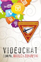 Videochat - Desbravadores