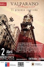 """CHARLA """"Valparaíso Patrimonial: El proceso continúa"""""""