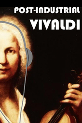 Post-Industrial Vivaldi