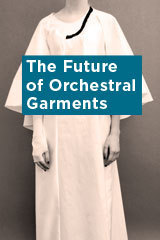 The Future of Orchestral Garments