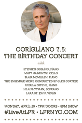Corigliano 7.5: The Birthday Concert