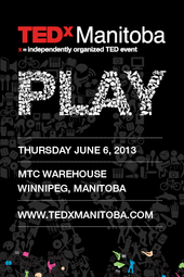 TEDxManitoba 2013 - Play