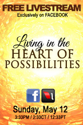 Living in the Heart of Possibilities