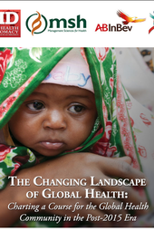The Changing Landscape of Global Health:  Charting a Course for the Global Health Community in the Post-2015 Era