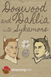 Dogwood & Dahlia w/ Sykamore