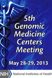 Genomic Medicine Centers Meeting 5: Working With Federal Stakeholders