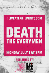 Death w/ Purling Hiss & The Everymen