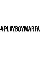 PLAYBOY MARFA
