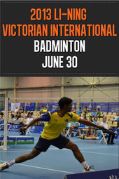 2013 Li-Ning Victorian International Badminton