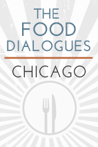 The Food Dialogues℠: Chicago