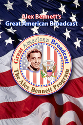 "Alex Bennett's ""Great American Broadcast"""