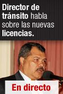 Director de tránsito habla sobre las nuevas licencias