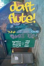 Daft Flute!