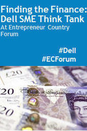 Finding the Finance: Dell SME Think Tank at Entrepreneur Country Forum