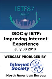 ISOC @ IETF -  Improving Internet Experience: All together, now