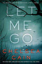 Chelsea Cain discusses LET ME GO, a new Gretchen Lowell novel