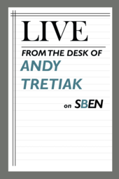 Live From the Desk of Andy Tretiak