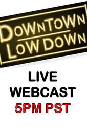 The DownTown LowDown Sept 3, 2013 @ 5pm PST