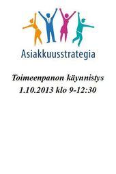 VM: Asiakkuusstrategia käyntiin 1.10.2013