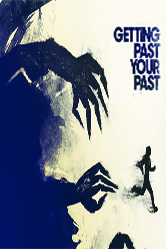 Gettin Past Your Past