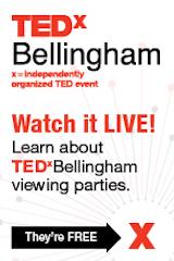 TEDxBellingham - see http://live.tedxbellingham.com