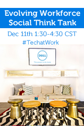 Evolving Workforce Social Think Tank  #techatwork