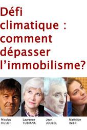 02/10 > Défi climatique : comment dépasser l'immobilisme?