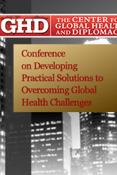 Conference on Developing Practical Solutions to Overcoming Global Health Challenges