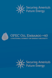 "OPEC Oil Embargo +40 ""A National Summit on Energy Security"