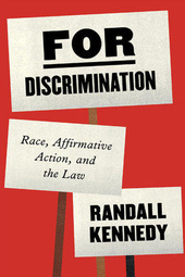 """For Discrimination; Race, Affirmative Action, and the Law"" – Book Discussion with Randall Kennedy"