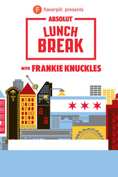 ABSOLUT® Lunch Break with Frankie Knuckles