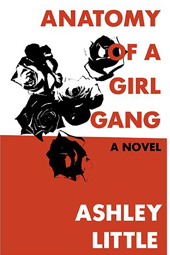 BOOK LAUNCH: Anatomy of a Girl Gang by Ashley Little