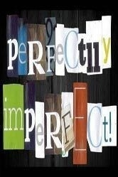 Perfectly Imperfect Wk5