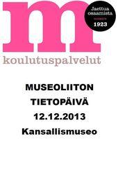 Museoliiton Tietopäivä 2013