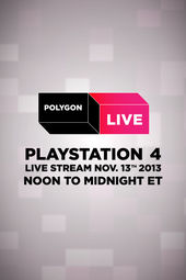 Polygon Live: 12-Hour PS4 Live Stream