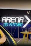 Arena do Futuro Especial