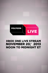 Polygon Live: 12-Hour Xbox One Live Stream