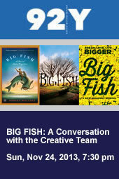 BIG FISH: A Conversation with the Creative Team