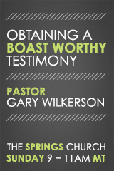 Obtaining a Boast Worthy Testimony