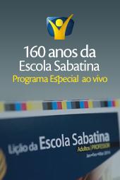 160 anos da Escola Sabatina