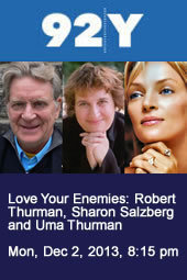 Love Your Enemies: Robert Thurman, Sharon Salzberg and Uma Thurman