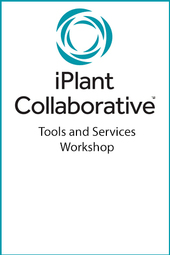 iPlant Tools and Services Workshop