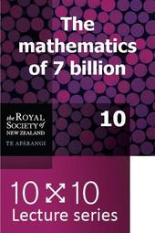 10x10: The mathematics of 7 billion